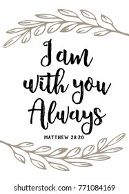 """I am with you Always"" Vector Typography Bible Scripture Design poster with laurel accents on white background from book of Matthew"