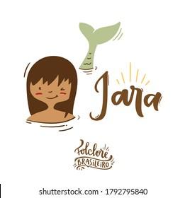 Iara. Yara. Fantastic Creature of  Brazilian Folklore. Water-nymph. Brazilian Portuguese Hand Lettering Calligraphy. Vector. Brazilian legends and tales.