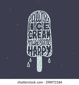 Ice cream trendy poster. Card design with grunge texture and stamp effect. Eating ice cream makes me happy
