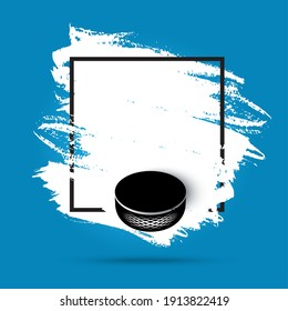Ice hockey, hockey puck on ice rink background, vector flyer poster or blue banner. Ice hockey championship and playoff game puck goal, team league tournament, winter sport and fan club, paint brush