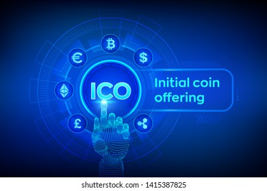 ICO. Initial coin offering. Cryptocurrency and global e-commerce concept. Fintech, Financial trading concept on virtual screen. Robotic hand touching digital interface. Vector illustration.