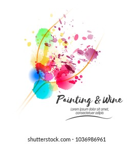 Idea for painting and wine event promotion. Illustration of wine glass and colorful spots. Art and wine. Vector watercolor paint and stains.