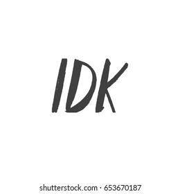 Idk images stock photos vectors shutterstock idk slang lettering greeting words hand drawn vector illustration design elements m4hsunfo Gallery