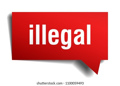 illegal red 3d square isolated speech bubble
