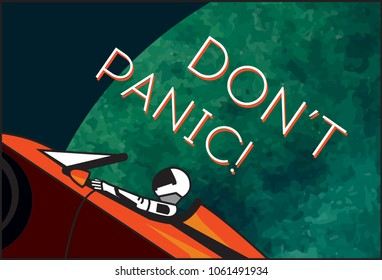 "Illustration with astronaut in space with blue Earth and ""Don't panic!"" for poster. Starman in space suit on Tesla Roadster and toy car in open space, shipped by SpaceX Falcon Heavy in February, 2018"