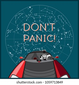 """Illustration with astronaut in space with star map and """"Don't panic!"""" for poster. Starman in space suit on Tesla Roadster and toy car in open space, shipped by SpaceX Falcon Heavy in February, 2018"""