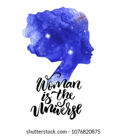 Illustration of  beautiful  watercolor woman silhouette with modern lettering. Quote Woman is the Universe. Perfect for beauty salon sign