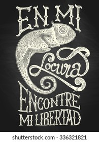 "Illustration of chameleon with ""En mi locura encontre mi libertad"" hand drawn quote, white on the blackboard background"