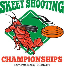 Illustration of a crayfish lobster skeet target shooting using shotgun rifle aiming at flying clay disk with diamond shape in background done in cartoon style with text skeet shooting championships.