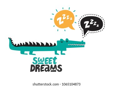 Illustration of a crocodile with a speech bubble Z-Z-z and hand drawn text Sweet dreams. For children's room decor prints, for baby clothes patterns, post card, invitation