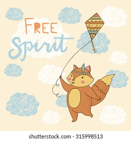 """Illustration of cute tribal fox, which runs with a kite. Poster Children. Lettering """"free spirit""""."""