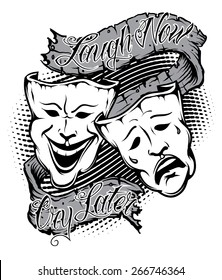 An Illustration of drama masks with Banner saying laugh now cry later