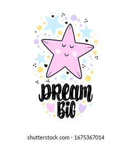 Illustration of Dream big. Vector lettering. Design for cards, clothes and other