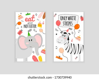 Illustration with an elephant, cake, balloon, inscription eat and not fatter. Illustration with a zebra and the inscription only white stripes. Greeting card with elephant and wish eat and not fatter