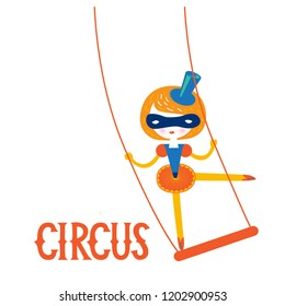 Illustration of a girl circus performer air gymnast on a trapeze in cartoon style. To design children's clothes, nursery, prints for kids, invitations for birthday wrapping paper, textiles