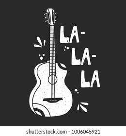 Illustration with guitar and english text. Musical instrument, hand drawn backdrop. Black and white background vector, la-la-la. Decorative wallpaper, good for printing