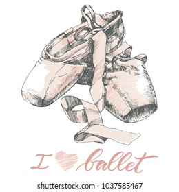 Illustration, hand drawn  pair of well-worn ballet pointes shoes and modern lettering I love Ballet