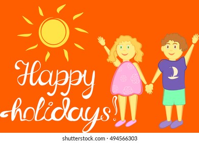 Illustration happy holidays with children and sun, lettering, invitation for holidays