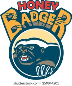 Illustration of a honey badger (Mellivora capensis) mascot with claws also known as ratel head facing side set inside circle with the words Honey Badger done in retro style.