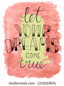 Illustration of lettering of motivating quate' let your dreams come true' for t-shirt printing and other various printing jobs