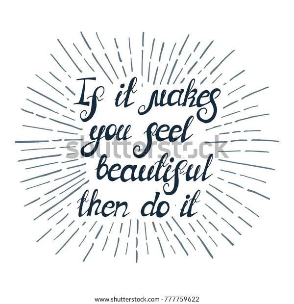 Illustration Quote Makes You Feel Beautiful Stock Vector ...