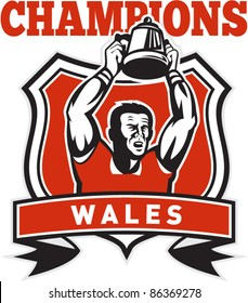 illustration of a rugby player raising Championship cup set inside shield with words champions Wales on isolated white background