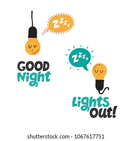 Illustration of sleeping bulbs with a speech bubble Z-Z-z and hand drawn text Good night and Lights out. For children's room decor prints, for baby clothes patterns, post card, invitation.