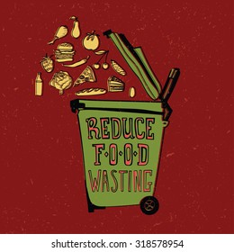 """Illustration with a symbolic icon of a trash can open and different kinds of food being thrown in it and waster. Anti food wasting poster with a text on a garbage can """"Reduce food wasting"""""""