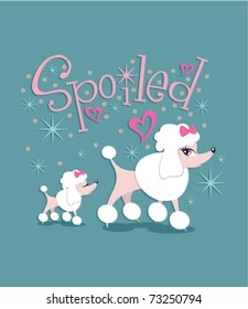 illustration of two poodles with the wording 'spoiled'