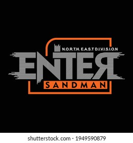 Illustration vector graphic of lettering, enter sandman, perfect for t-shirts design, clothing, hoodies, etc.