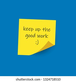 Illustration Vector: Sticky post note written KEEP UP THE GOOD WORK