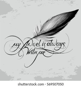 illustration of the vintage old  hand lettering my angel is always with me with feather for writing