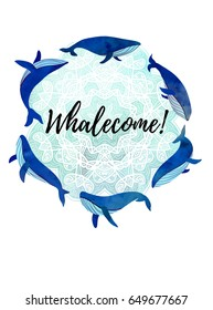 Illustration with whales. Welcome sign. Watercolour imitation