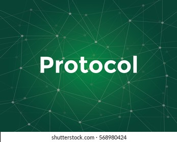 illustration white text on green background for protocol on networking is a standard used to define a method of exchanging data over a computer network such as local area network, Internet, Intranet.