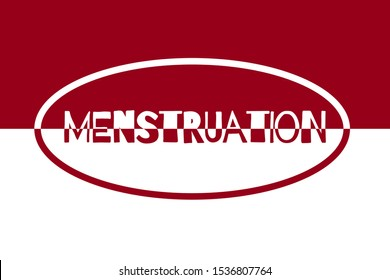 Illustration, the word menstruation. First woman menstruation. Menstrual period and feminine hygiene. Women protection in menses rainy day. Bloody style text