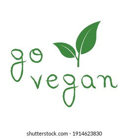 Illustration with wording and green leaves. Go vegan