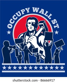 illustration of a Worker with hammer protester protest placard sign with words occupy wall street