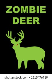 Illustration of Zombie Deer Poster, of silhouette of a green deer with red eyes on the black background.