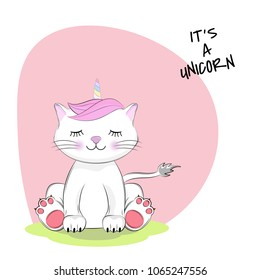 Image cute cartoon cat with lettering Its a Unicorn. Graphics for t-shirts. Greeting card. Vector illustration.