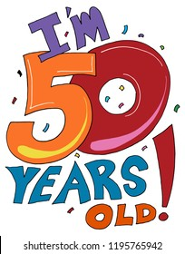 An image of a Im Fifty Years Old Birthday Message.