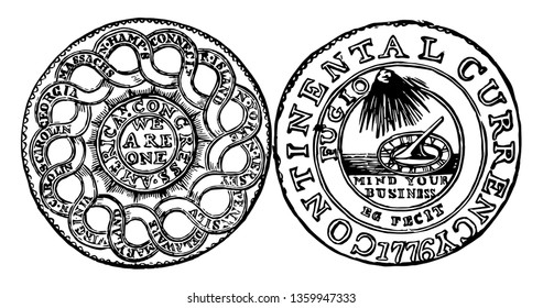 The image shows the Pewter Dollar Currency found in 1776. These patterns use designs provided by Benjamin Franklin and composed of Pewter, Brass and Silver, vintage line drawing or engraving