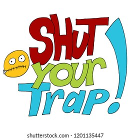 An image of a Shut Your Trap Insult Words.