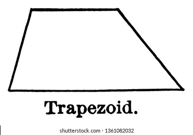 An image that shows a Trapezoid. Trapezoid has only two of its parallel sides, vintage line drawing or engraving illustration.