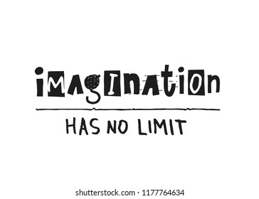 Imagination has no limit quote lettering. Calligraphy inspiration graphic design typography element. Hand written postcard. Cute simple scandinavian nordic cutout vector sign. Textile print