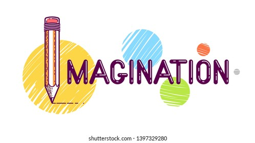 Imagination word with pencil instead of letter I, imagine and fantasy concept, vector conceptual creative logo or poster made with special font.