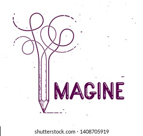Imagine word with pencil instead of letter I, imagination and fantasy concept, vector conceptual creative logo or poster made with special font.