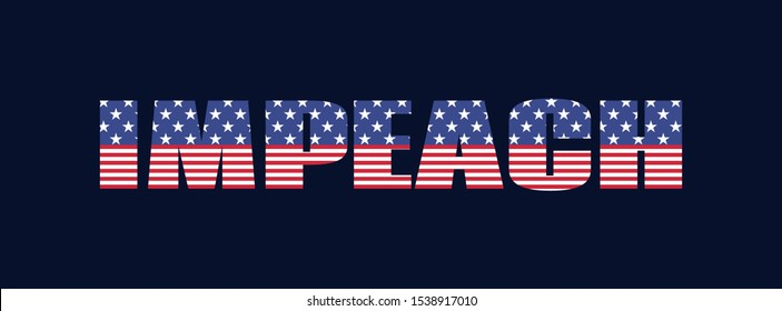 Impeach. USA impeachment banner. Vector word with american flag texture on a dark background
