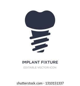 implant fixture icon on white background. Simple element illustration from Dentist concept. implant fixture icon symbol design.