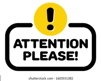 Important alert, round yellow hazard with attention please and exclamation mark sign or symbol. Announcement notice icon, badge concept.