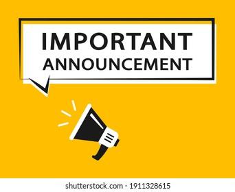 Important announcement. Megaphone, Speaker. Important message attention please banner. Alarm speech poster, commercial announcement or important speech. Important information symbol